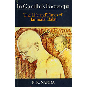 In Gandhi's Footsteps - The Life And Times Of Jamnalal Bajaj